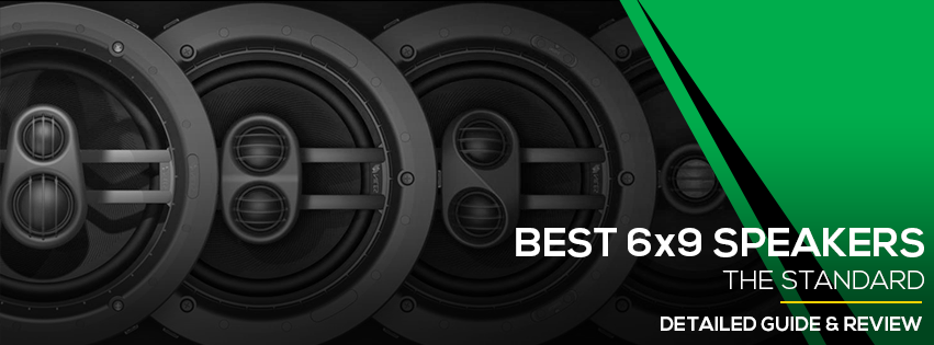 Best 6×9 Speakers for Bass and Sound Quality