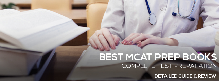 Top 10 Best MCAT Prep Books For Guaranteed Results 2018/2019