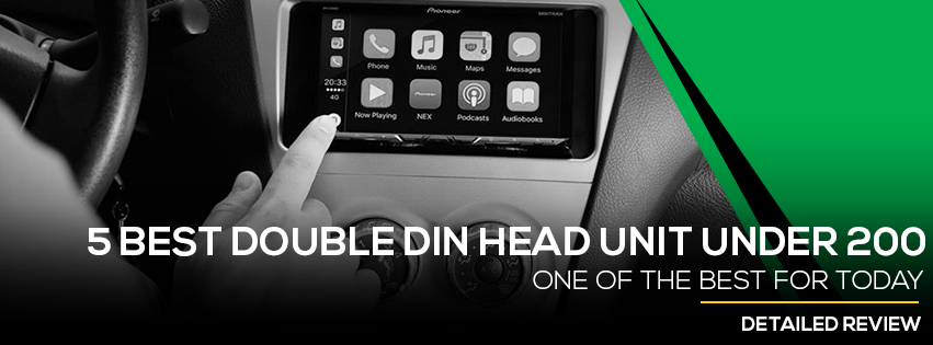 5 Best Double Din Head Unit Under 200 (Updated) 2019